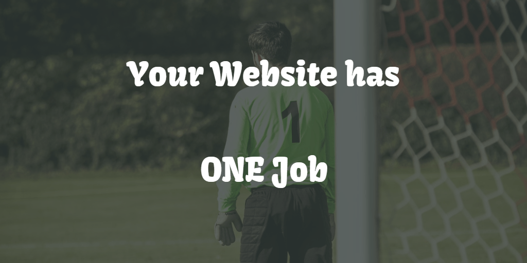 Your Website Has One Job - Blog Image